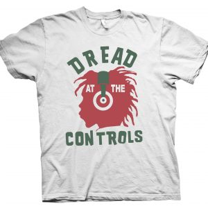 dread at the controls t shirt
